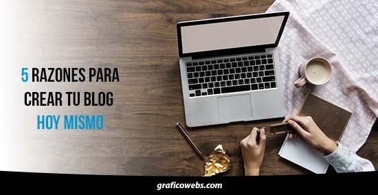 RAZONES para crear un blog