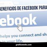 Los 7 Beneficios De Facebook Para Tu Negocio