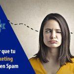 Cómo evitar que tu Email Marketing se convierta en Spam